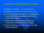 access to online reference material