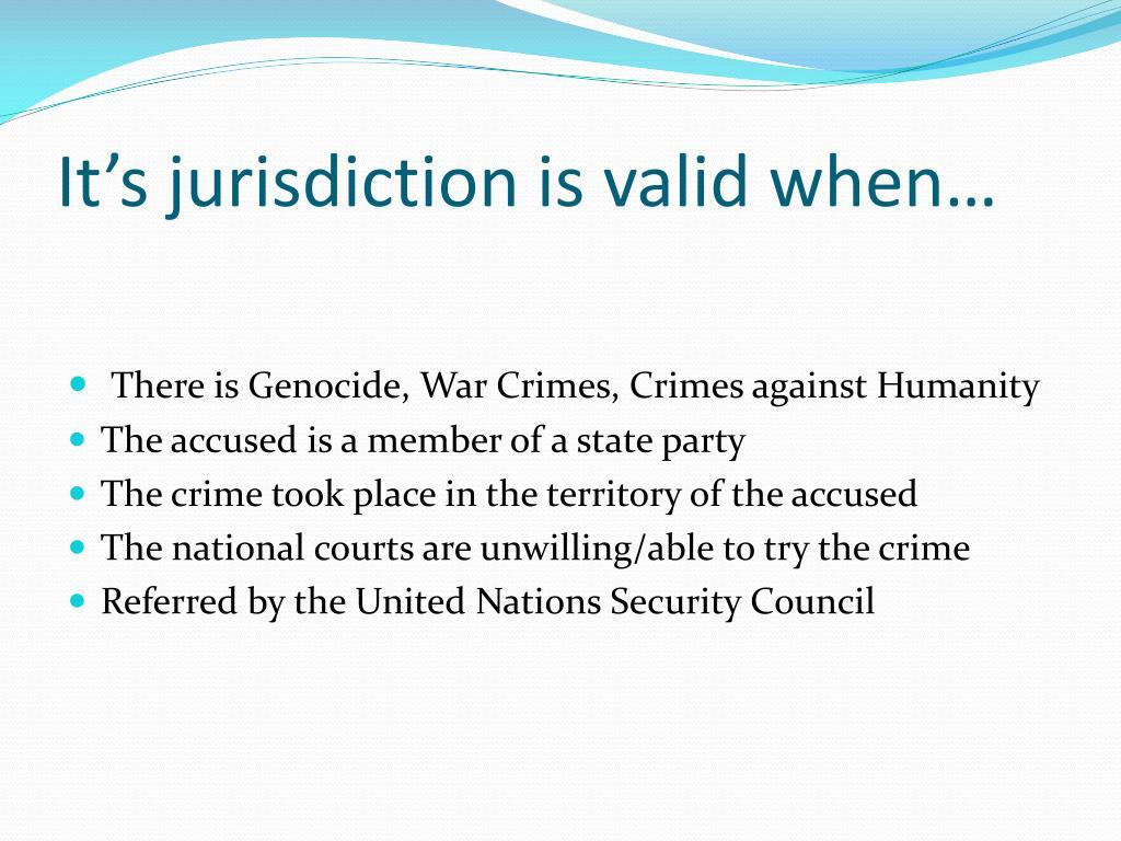 It's jurisdiction is valid when…