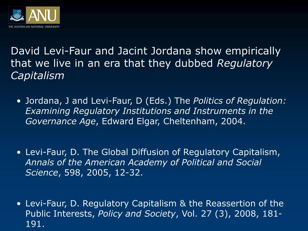 David Levi-Faur and Jacint Jordana show empirically that we live in an era that they dubbed
