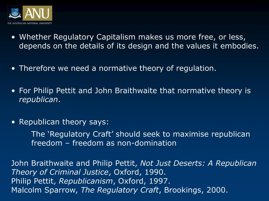 Whether Regulatory Capitalism makes us more free, or less, depends on the details of its design and the values it embodies.
