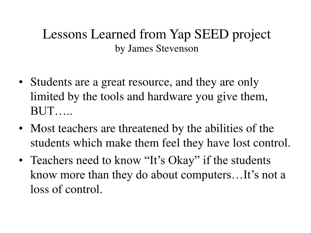 Lessons Learned from Yap SEED project
