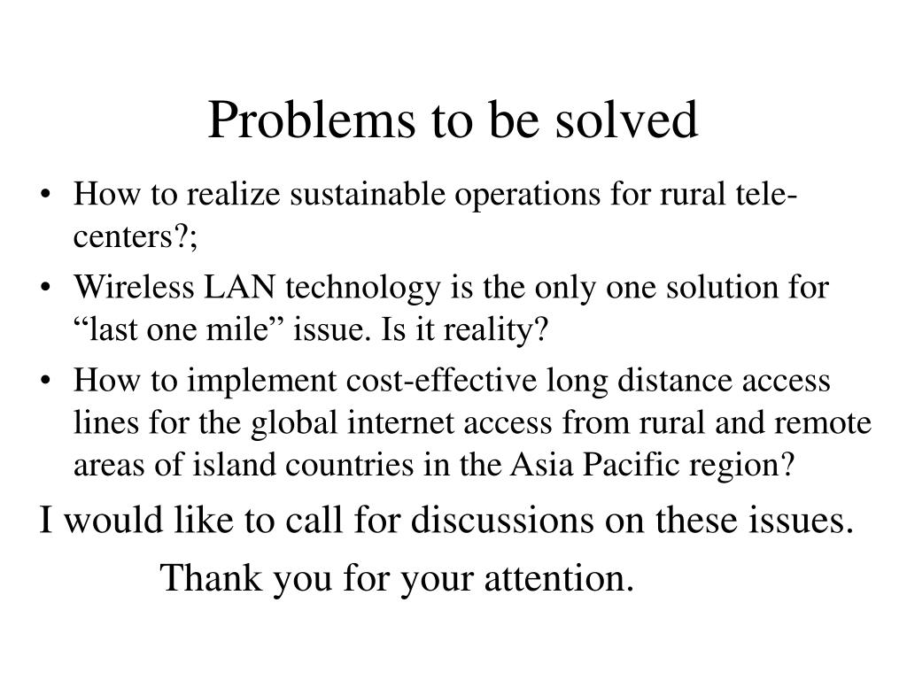 Problems to be solved
