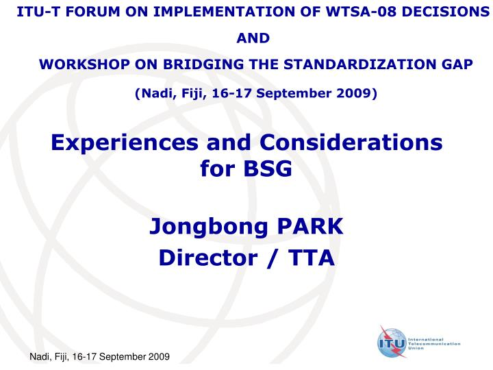 Experiences and considerations for bsg