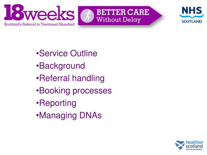 Service outline background referral handling booking processes reporting managing dnas