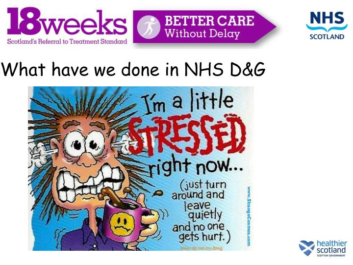 What have we done in NHS D&G