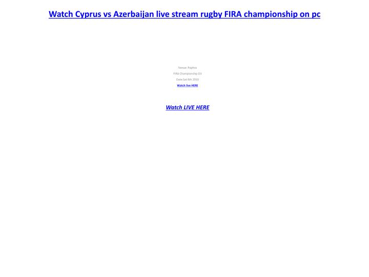 watch cyprus vs azerbaijan live stream rugby fira championship on pc n.