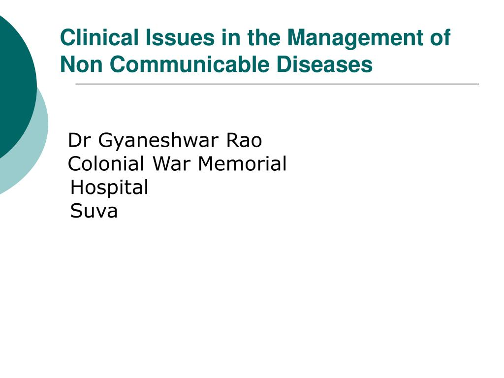 clinical issues in the management of non communicable diseases l.