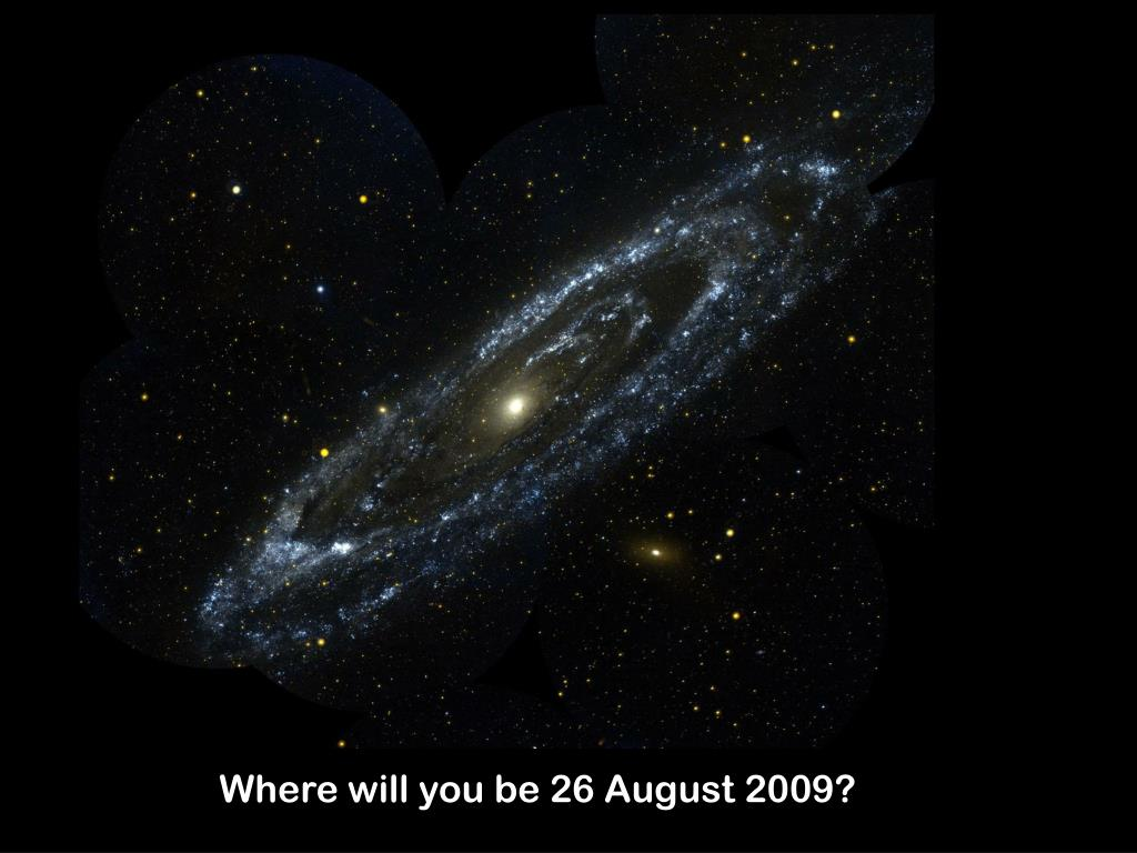 Where will you be 26 August 2009?