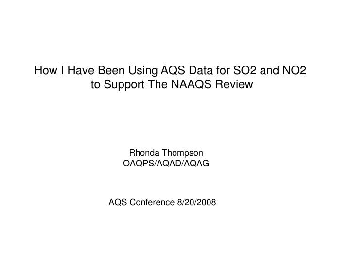 How I Have Been Using AQS Data for SO2 and NO2