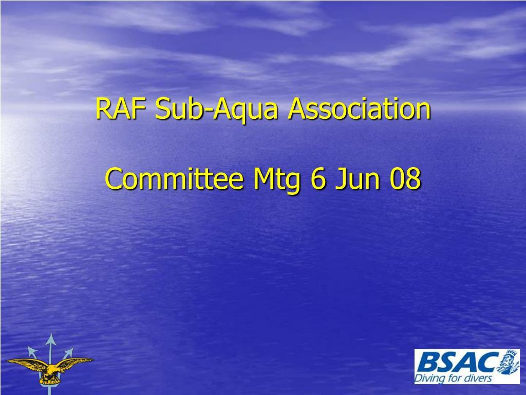 raf sub aqua association committee mtg 6 jun 08