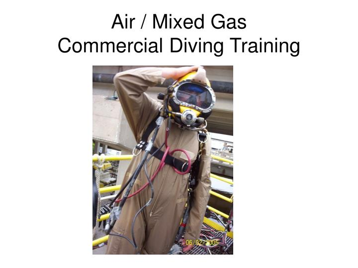 Air mixed gas commercial diving training