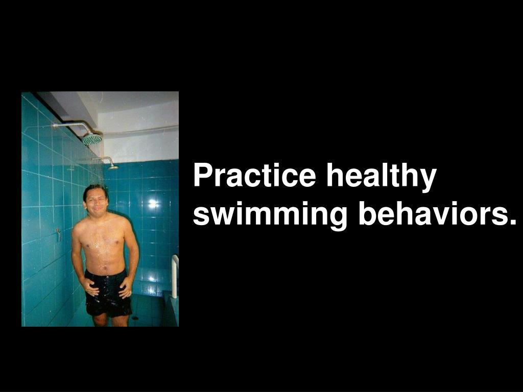 Practice healthy