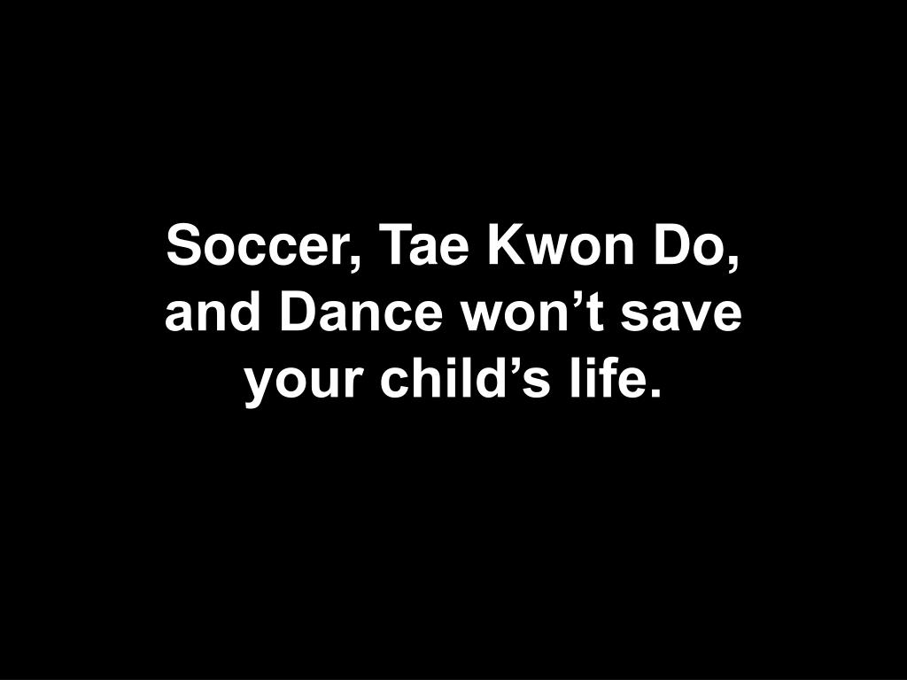 Soccer, Tae Kwon Do,