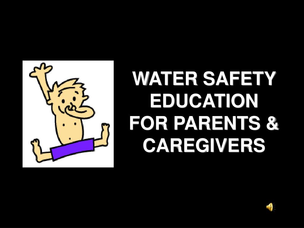 water safety education for parents caregivers l.