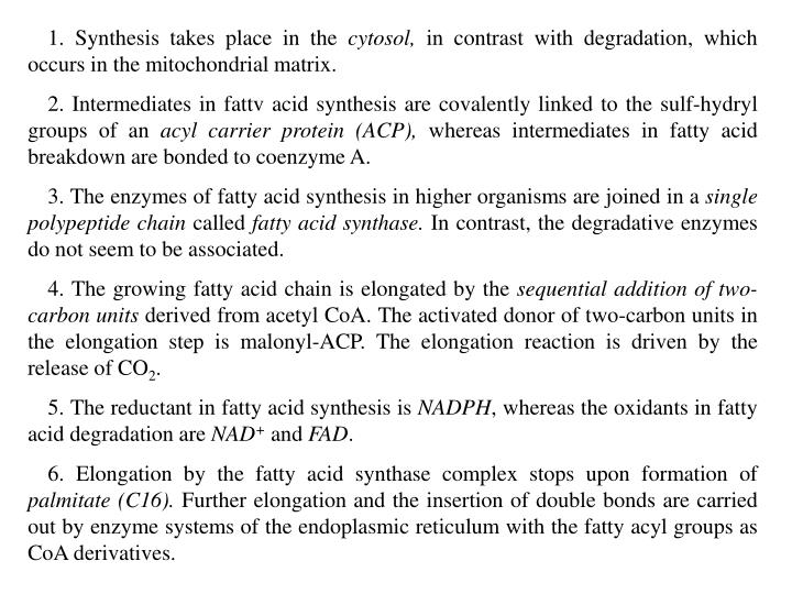 1. Synthesis takes place in the