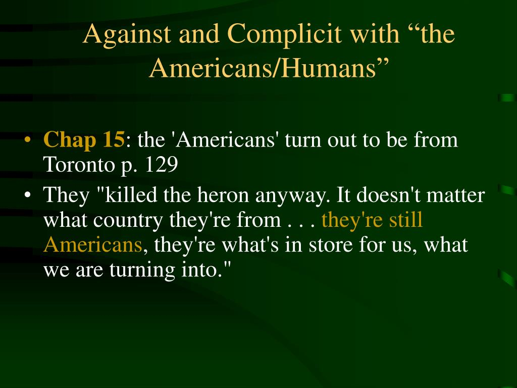 """Against and Complicit with """"the Americans/Humans"""""""