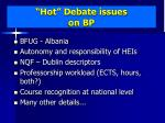 hot debate issues on bp