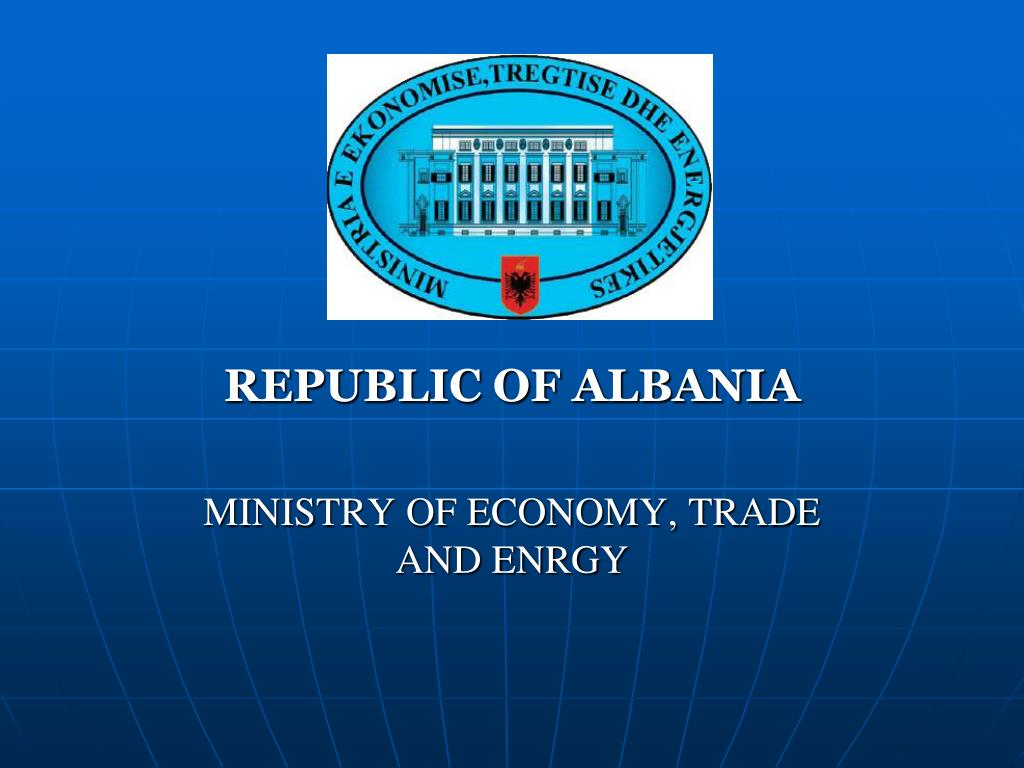 republic of albania ministry of economy trade and enrgy l.