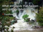 what are floods that happen very quickly called