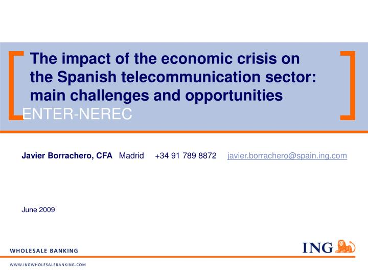 The impact of the economic crisis on the Spanish telecommunication sector: main challenges and oppor...