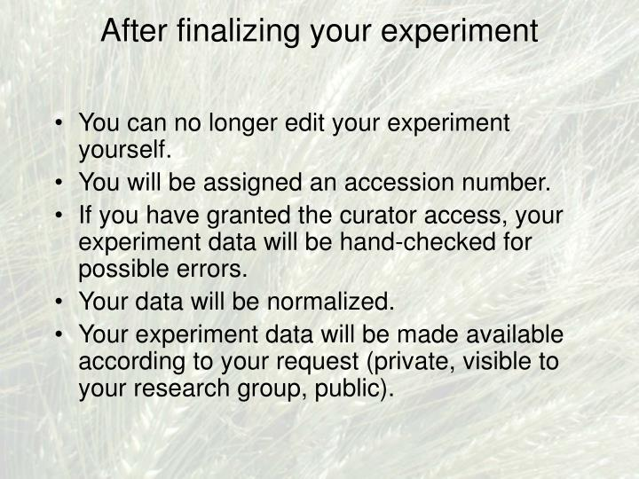 After finalizing your experiment