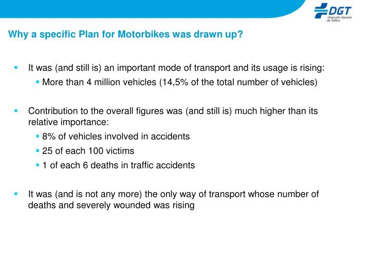 Why a specific plan for motorbikes was drawn up