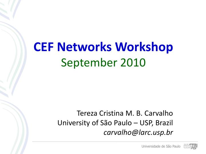 Cef networks workshop september 2010