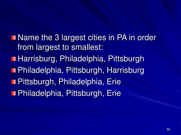 Name the 3 largest cities in PA in order from largest to smallest: