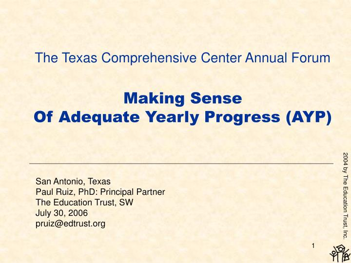 the texas comprehensive center annual forum making sense of adequate yearly progress ayp n.