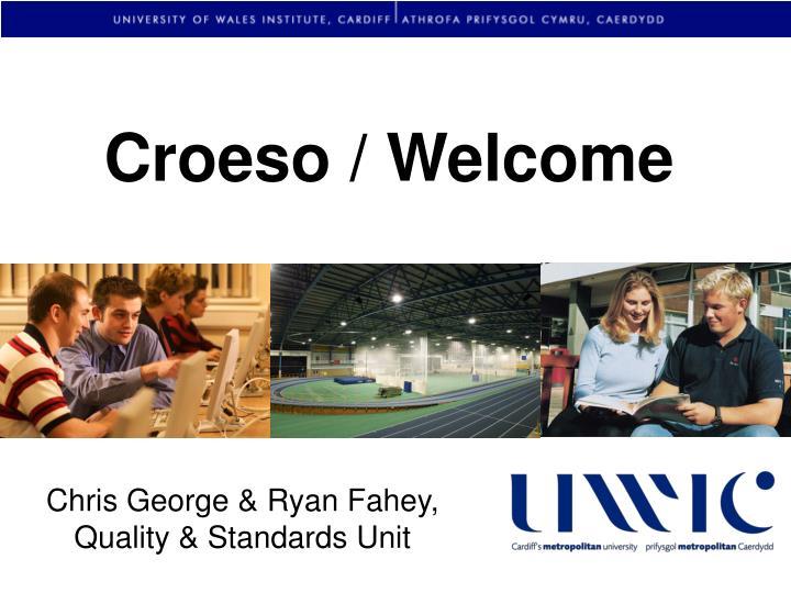 Croeso / Welcome