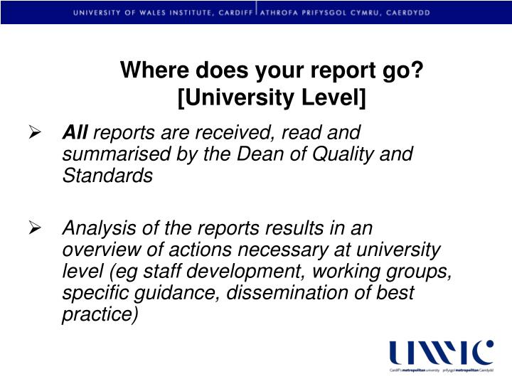 Where does your report go?