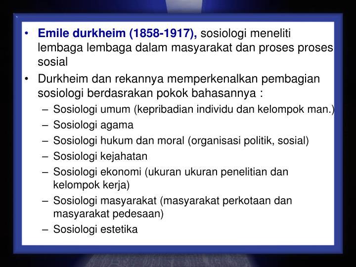 Emile durkheim (1858-1917),