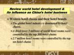 review w orld hotel development its influence on china s hotel business
