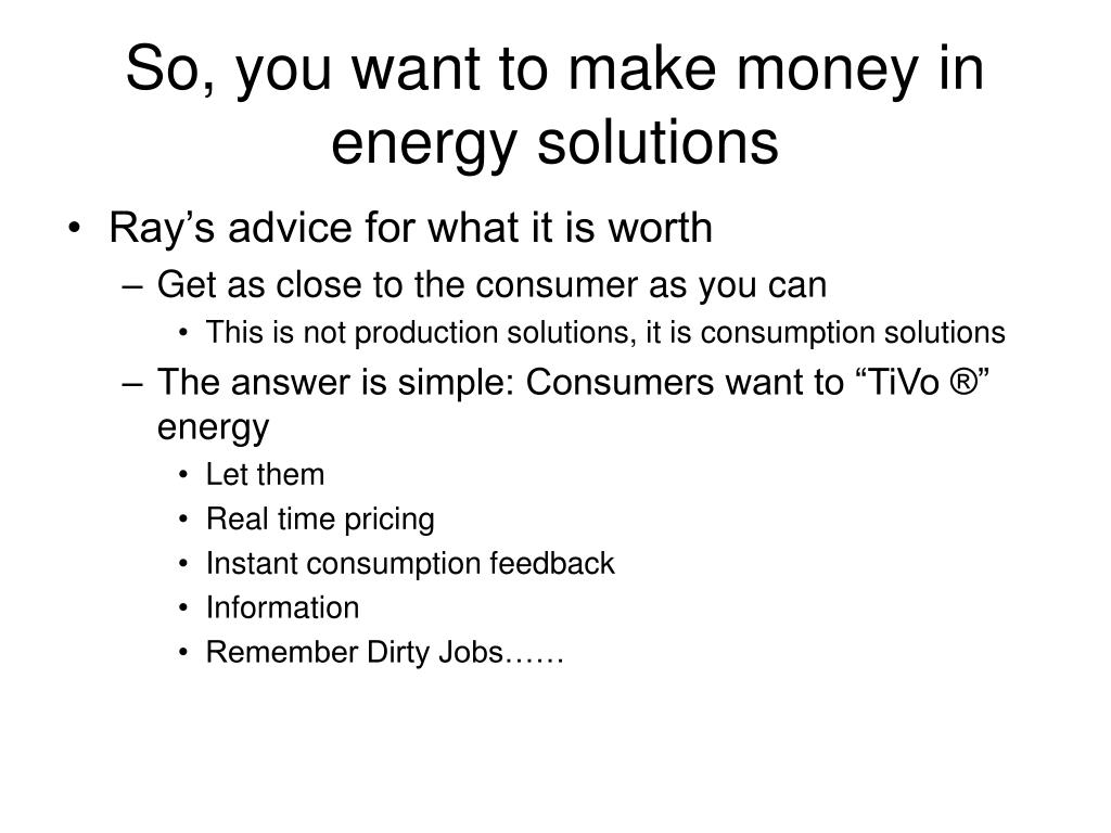 So, you want to make money in energy solutions