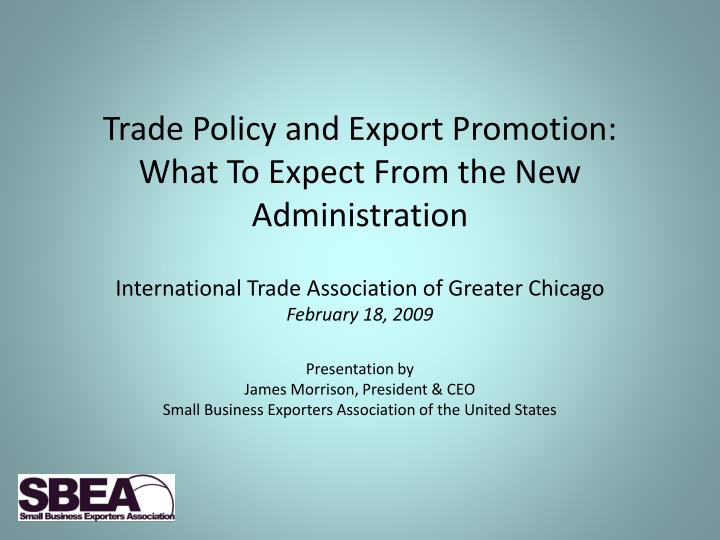 Trade policy and export promotion what to expect from the new administration