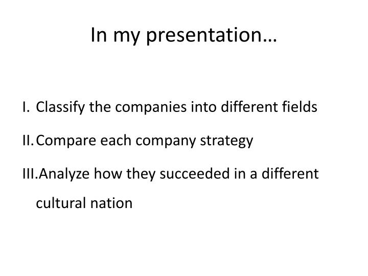 In my presentation