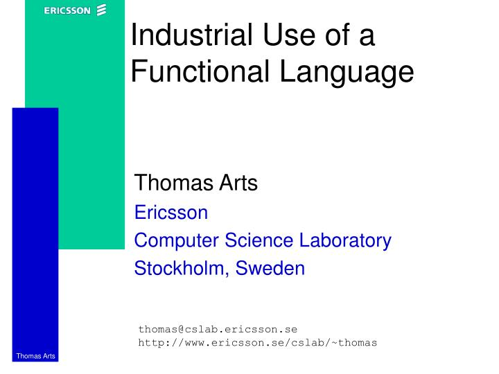 industrial use of a functional language n.