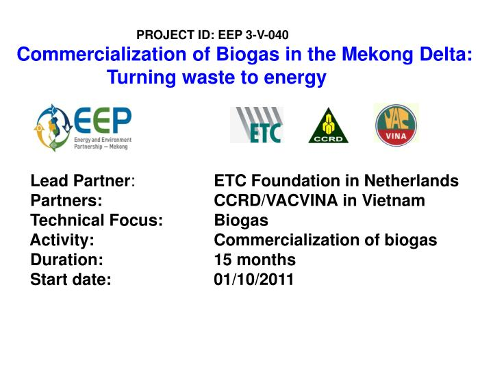 PPT - PROJECT ID: EEP 3-V-040 Commercialization of Biogas in the