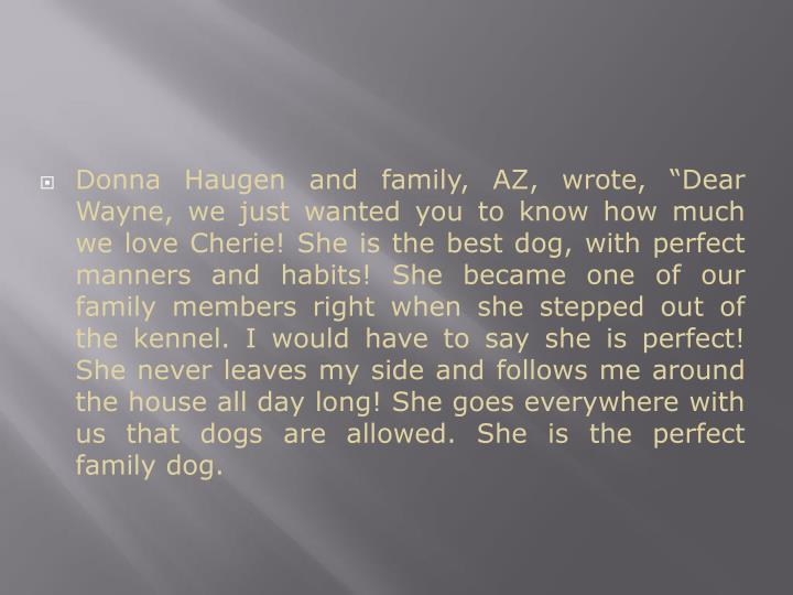 """Donna Haugen and family, AZ, wrote, """"Dear Wayne, we just wanted you to know how much we love Cheri..."""