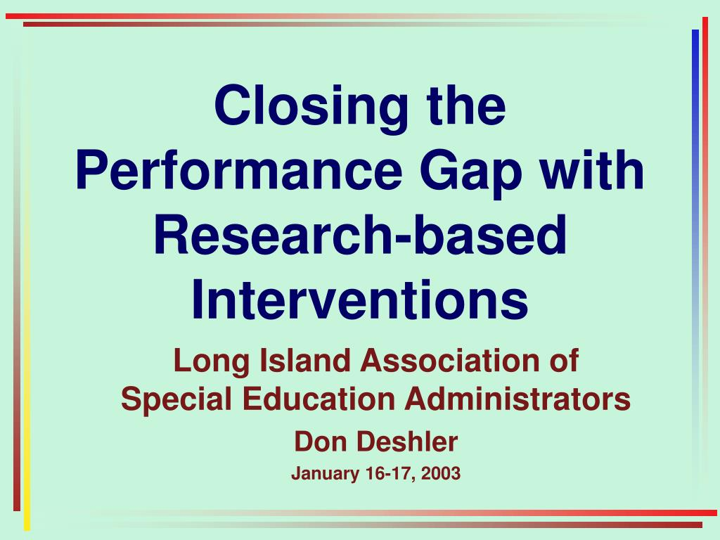 closing the performance gap with research based interventions l.