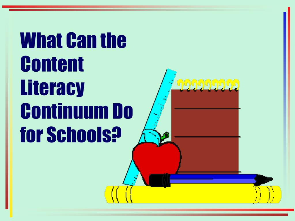 What Can the Content Literacy Continuum Do for Schools?