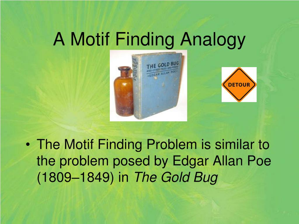 A Motif Finding Analogy
