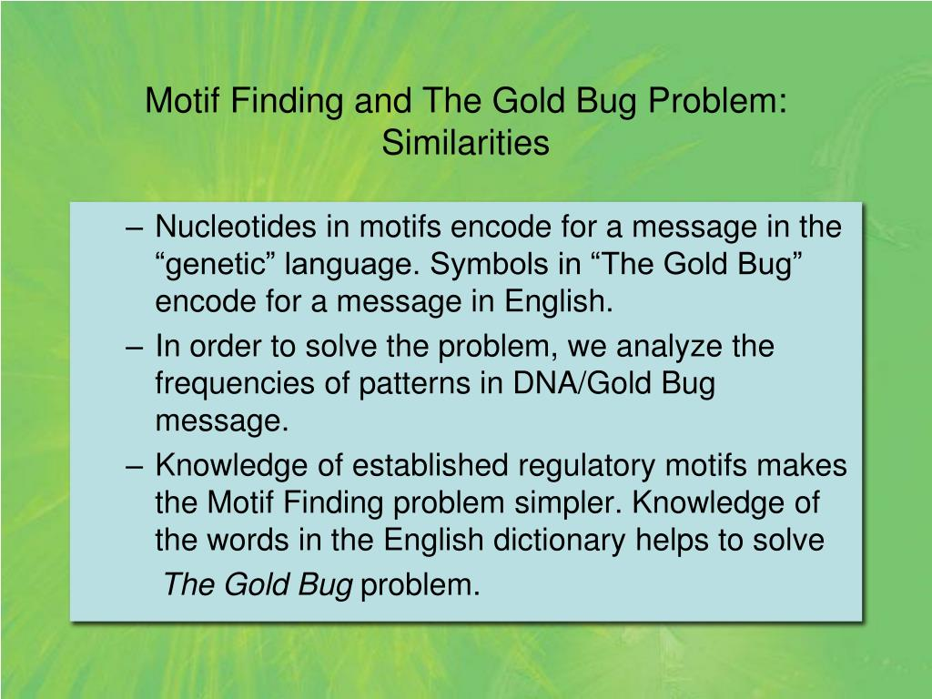 Motif Finding and The Gold Bug Problem: Similarities