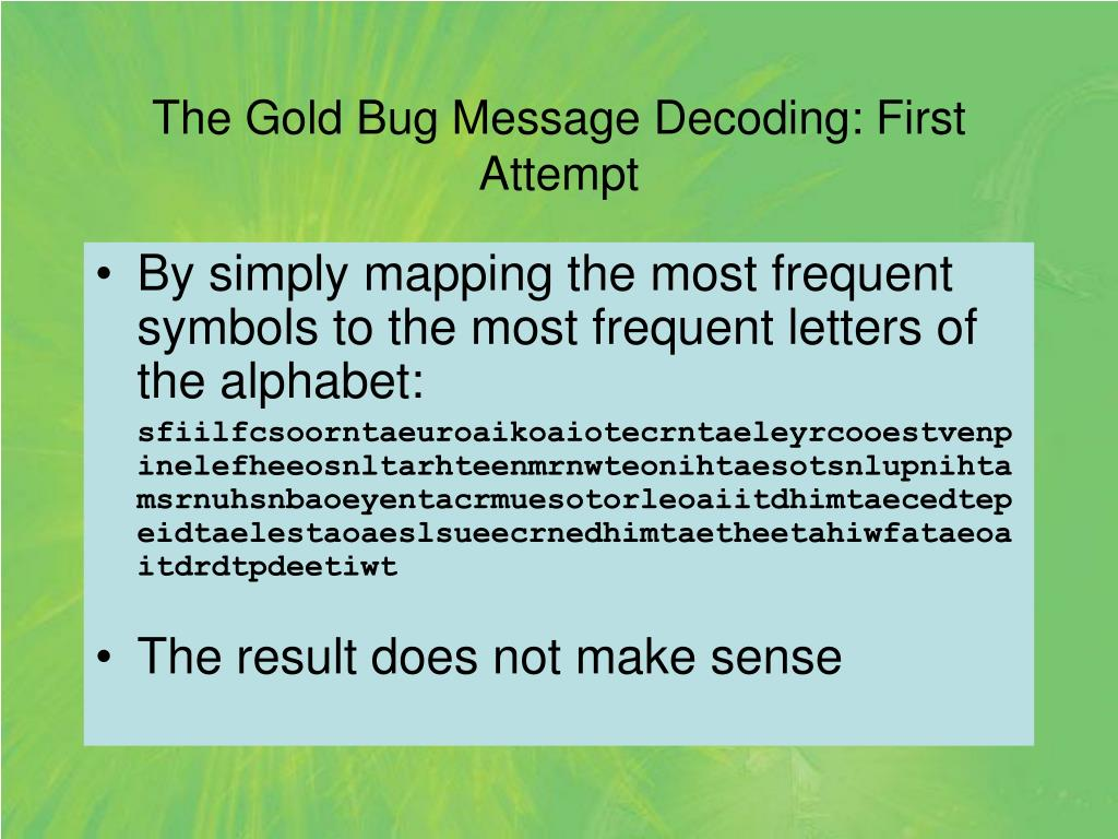 The Gold Bug Message Decoding: First Attempt