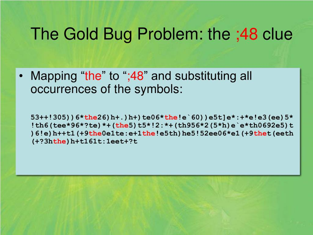 The Gold Bug Problem: the