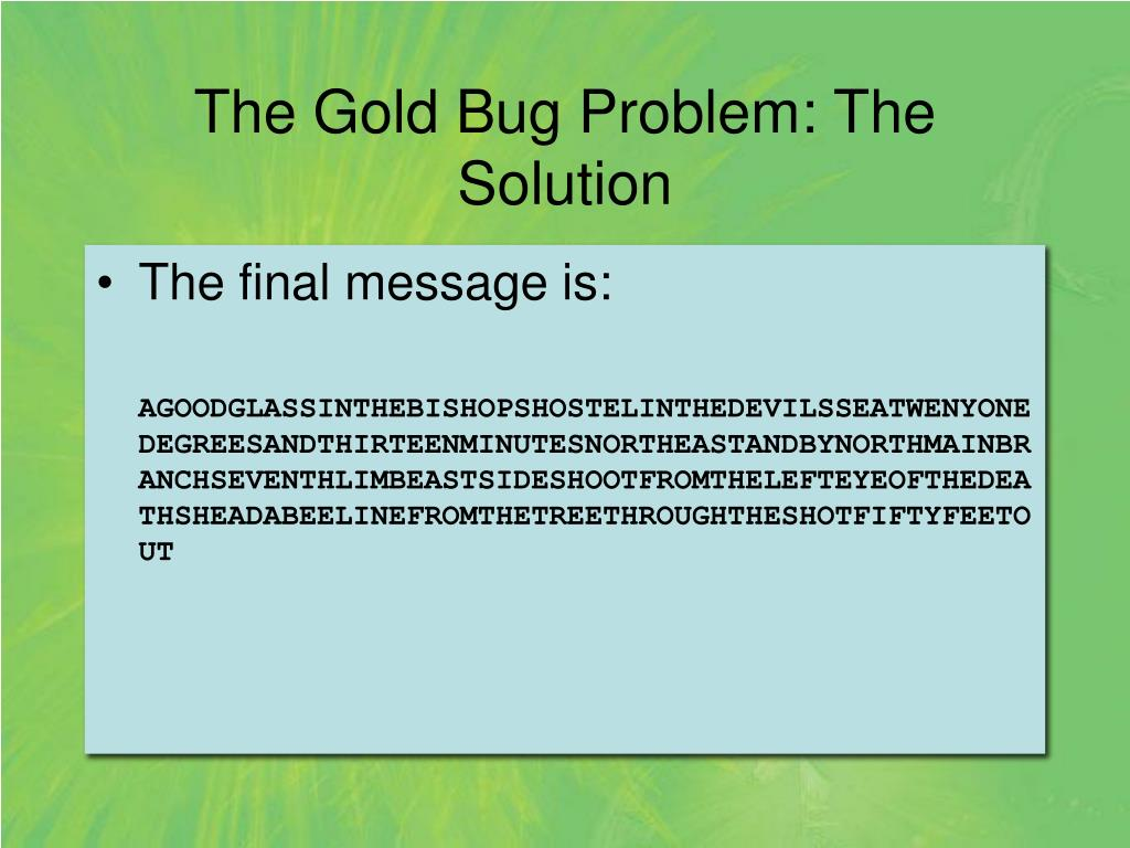 The Gold Bug Problem: The Solution