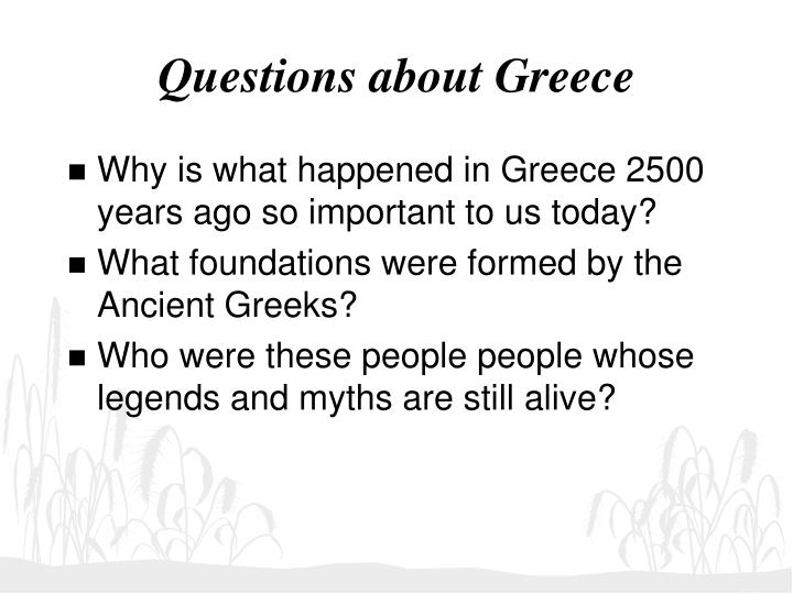 Questions about greece