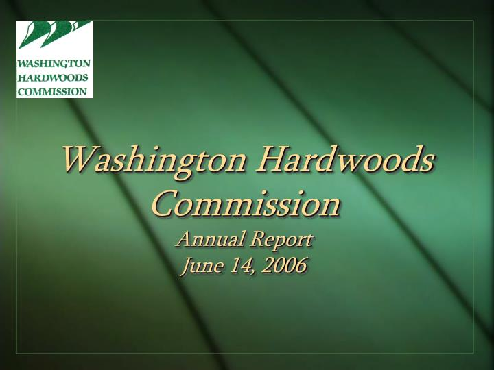 Washington hardwoods commission annual report june 14 2006
