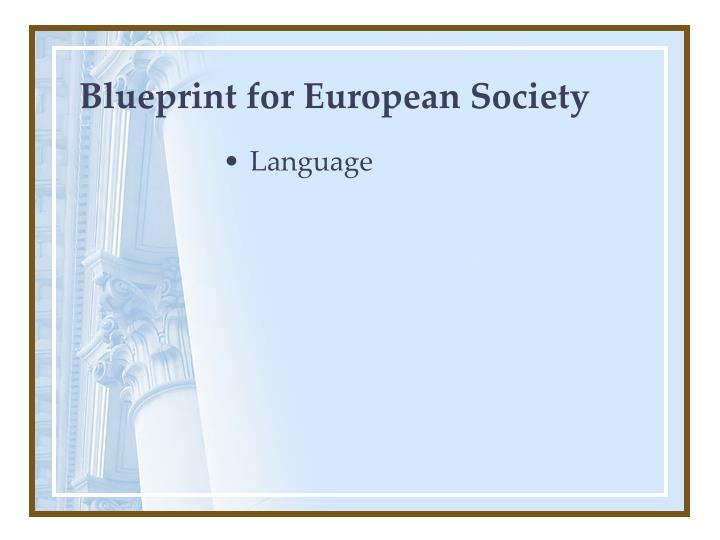 Blueprint for european society3