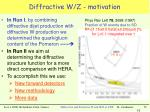 diffractive w z motivation